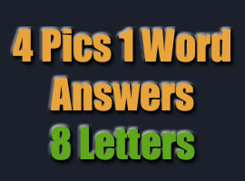 4 pics 1 word answer 8 letters 4 pics 1 word answers 4 pics 1 word answers amp cheats 20173